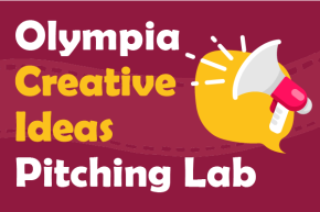 "Olympia ""Creative Ideas"" Pitching Lab"